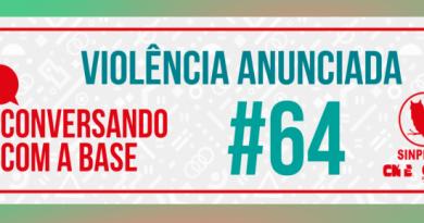 Conversando com a Base #64 – VIOLÊNCIA ANUNCIADA