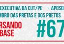 SINPROJA Presente na Direção Executiva da CUT/PE – Novembro das Pretas e dos Pretos – GOAAM – Aposentados/as sim, inativos/as nunca, educadores/as SEMPRE!